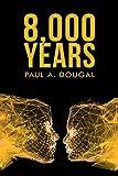 8,000 Years