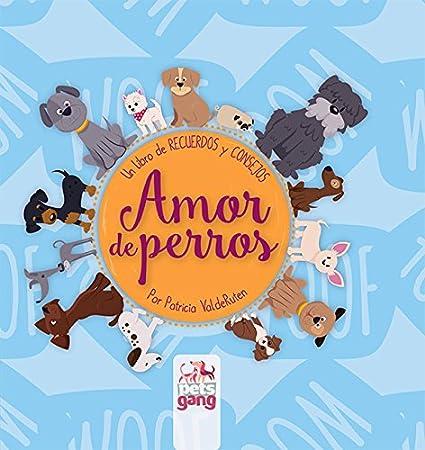 Amazon.com: Amor de Perros Libro de recuerdos de mascota Para personalizar + Manual de consejos y Tips de cuidados, convivencia, educación, ...