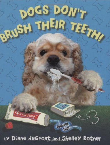 Download Dogs Don't Brush Their Teeth! ebook