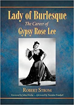 Amazon.com: Lady of Burlesque: The Career of Gypsy Rose
