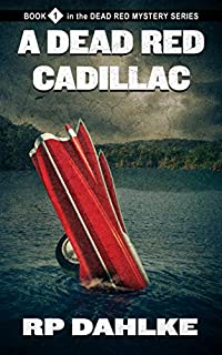 A Dead Red Cadillac by RP Dahlke ebook deal