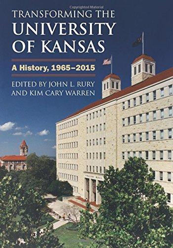 Transforming the University of Kansas: A History, 1965-2015