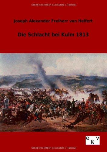 Die Schlacht bei Kulm 1813 (German Edition) ebook