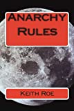 Anarchy Rules, Keith Roe, 1490527559