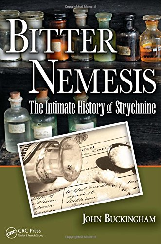 (Bitter Nemesis: The Intimate History of Strychnine)