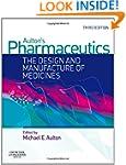 Aulton's Pharmaceutics: The Design an...