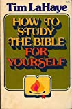 How to Study the Bible for Yourself, Tim LaHaye, 0890810214