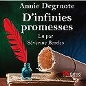 D'infinies promesses   Livre audio Auteur(s) : Annie Degroote Narrateur(s) : Séverine Bordes