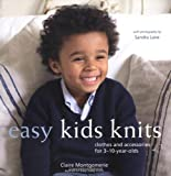 Easy Kids Knits: Clthes and Accessories for 3-10-years-olds