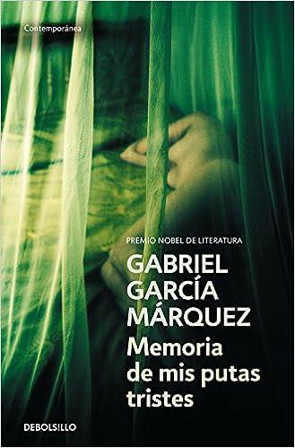 Memoria De Mis Putas Tristes (bestseller (debolsillo)) por Gabriel García Marquez epub
