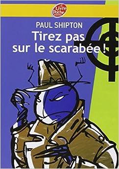 Book Tirez Pas Sur Le Scarabee (French Edition) by Paul Shipton (2008-06-11)