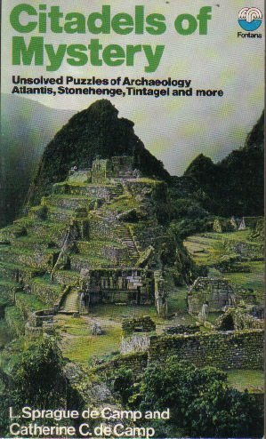 'CITADELS OF MYSTERY. UNSOLVED PUZZLES OF ARCHAEOLOGY, ATLANTIS, STONEHENGE, TINAGEL AND MORE'