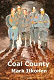 Coal County, Mark Itkonen, 146639871X