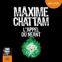 L'appel du néant (Section de recherches de Paris 3) | Livre audio Auteur(s) : Maxime Chattam Narrateur(s) : Sylvain Agaësse