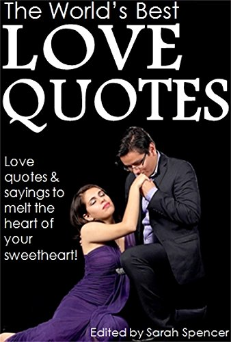 The World's Best Love Quotes Love Quotes Sayings To Melt The Inspiration Quotes To Melt His Heart