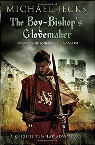 The Boy-Bishop's Glovemaker (Knights Templar) by Michael Jecks (2013-09-12)
