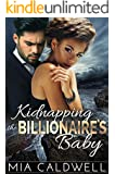 Kidnapping the Billionaire's Baby (A BWWM Romantic Suspense)
