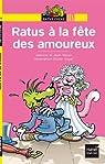 Ratus à la fête des amoureux par Jeanine et Jean Guion