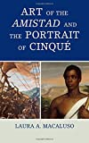 img - for Art of the Amistad and The Portrait of Cinqu  (American Association for State and Local History) book / textbook / text book