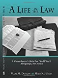 img - for A Life in the Law, A Woman Lawyer's Life in Post-World War II Albuquerque, New Mexico by Mary Kay Stein (2014-10-01) book / textbook / text book