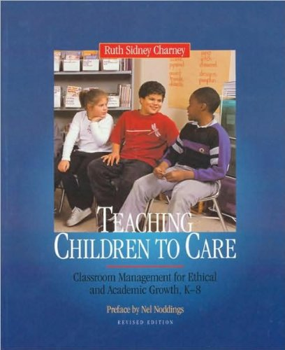Download R. Charney's Teaching Children to Care Revised edition (Teaching Children to Care: Classroom Management for Ethical and Academic Growth, K-8 [Paperback])(2002) ebook