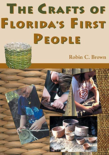 The Crafts of Floridas First People Robin C. Brown