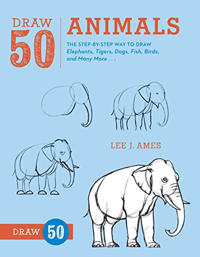 Draw 50 Animals: The Step-by-Step Way to Draw Elephants, Tigers, Dogs, Fish, Birds, and Many - Supplies Drawing Art