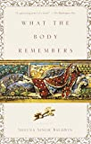 What the Body Remembers: A Novel by  Shauna Singh Baldwin in stock, buy online here