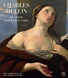 img - for Charles Mellin, un Lorrain entre Rome et Naples : Mus  e des Beaux-Arts de Caen 21 septembre-31 d  cembre 2007 book / textbook / text book
