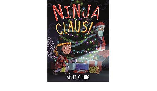 Ninja Claus! (Ninja! Book 3) (English Edition) eBook: Arree ...
