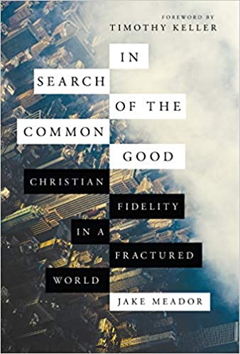 In Search of the Common Good: Christian Fidelity in a