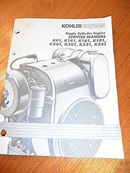 kohler engines single cylinder engine service manual k series k91 rh amazon com Kohler K301 Crankshaft K301 ILC
