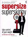 Supersize Vs Superskinny: Take Control of Your Weight