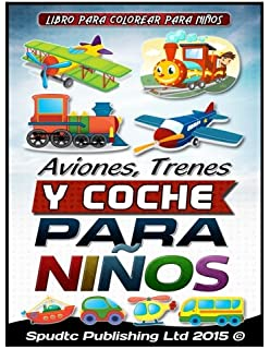 Aviones, Trenes Y Coche para niños: Libro para colorear para niños (Spanish Edition