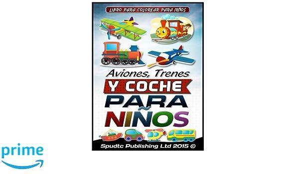 Aviones, Trenes Y Coche para niños: Libro para colorear para niños ...