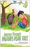 Journey Through Pastor's Pear Tree, Dorene A. Lang, 1449704662