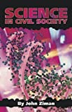 Science in Civil Society, John Ziman, 1845400828