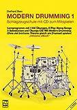 """Modern Drumming 1: Schlagzeugschule. Lernprogramm mit 1100 Übungen, 8 Play Along-Songs, 5 Solostücken und Übungs-CD. Mit Modern Drumming: Ohne viel ... gleich am Drumset spielen! """"inklusive eBook"""""""