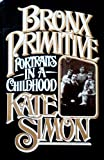 Bronx Primitive, Kate Simon, 0670192392