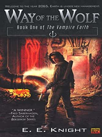 Way of The Wolf: Book One Of The Vampire Earth (English Edition ...