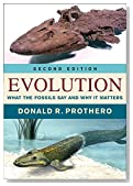 Evolution: What the Fossils Say and Why It Matters