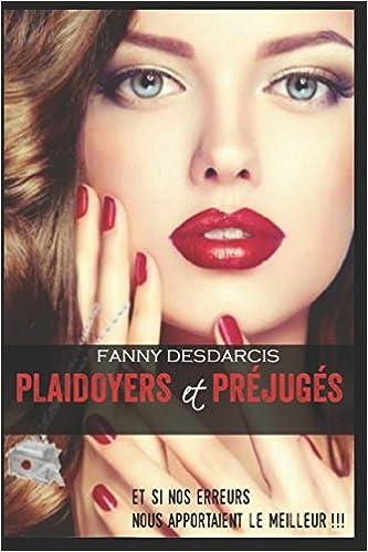 Plaidoyers et Préjugés - Fanny DESDARCIS (2018) sur Bookys