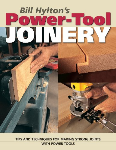 Bill Hylton's Power-Tool Joinery (Popular Woodworking)