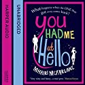 You Had Me at Hello Audiobook by Mhairi McFarlane Narrated by Julie Hesmondhalgh