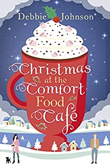 Christmas at the Comfort Food Cafe by [Johnson, Debbie]