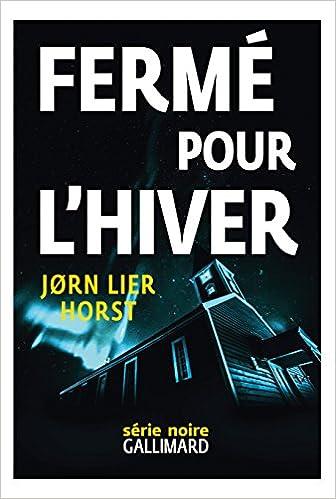 Fermé pour l'hiver de Jørn Lier Horst 2017