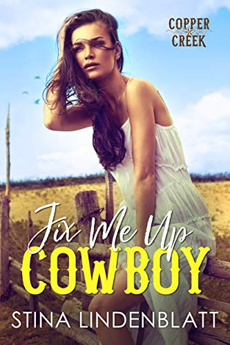 Fix Me Up, Cowboy (Copper Creek Book 3) by [Lindenblatt, Stina]