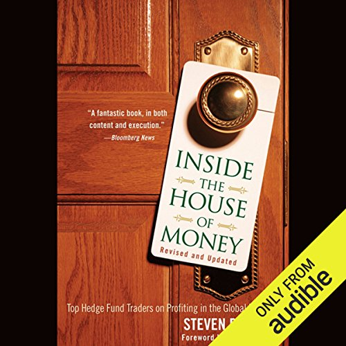 Inside the House of Money: Top Hedge Fund Traders on Profiting in the Global Markets by Audible Studios