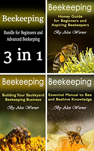 Beekeeping: 3 in 1 Bundle for Beginners and Advanced Beekeeping
