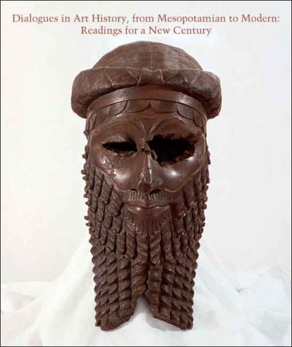 Dialogues in Art History, from Mesopotamian to Modern: Readings for a New Century (Studies in the History of Art Series)